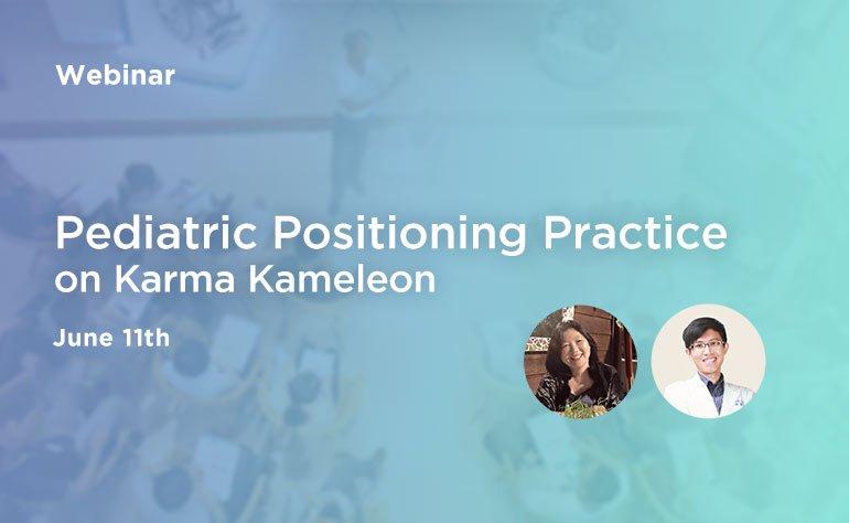 Webinar: Pediatric Positioning Practice on Karma Kameleon