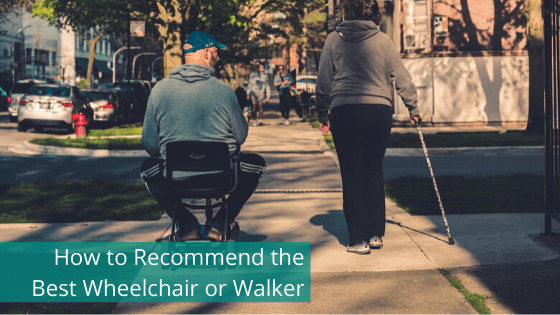 How to Recommend the Best Wheelchair or Walker
