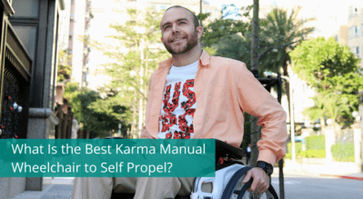 What Is the Best Karma Manual Wheelchair to Self Propel?