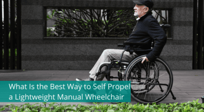 What Is the Best Way to Self Propel a Lightweight Manual Wheelchair