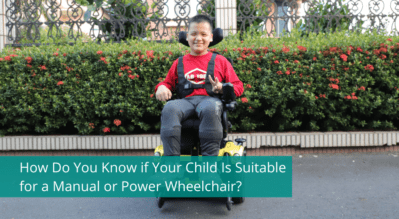 How Do You Know if Your Child Is Suitable for a Manual or Power Wheelchair?