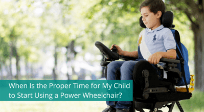When Is the Proper Time for My Child to Start Using a Power Wheelchair?