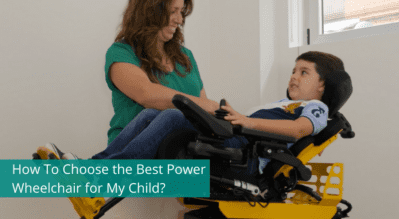 How To Choose the Best Power Wheelchair for My Child?