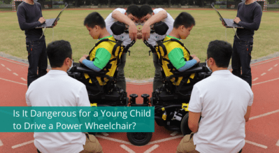 Is It Dangerous for a Young Child to Drive a Power Wheelchair?