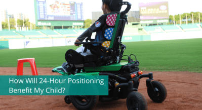 How Will 24-Hour Positioning Benefit My Child?