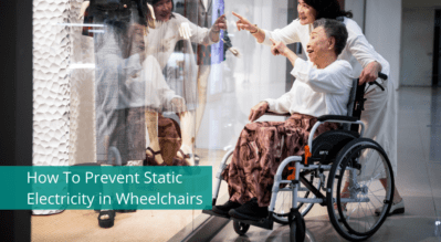 How To Prevent Static Electricity in Wheelchairs