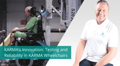 KARMA's Innovation; Testing and Reliability of KARMA Wheelchairs