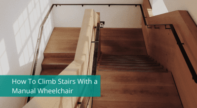 How To Climb Stairs With a Manual Wheelchair